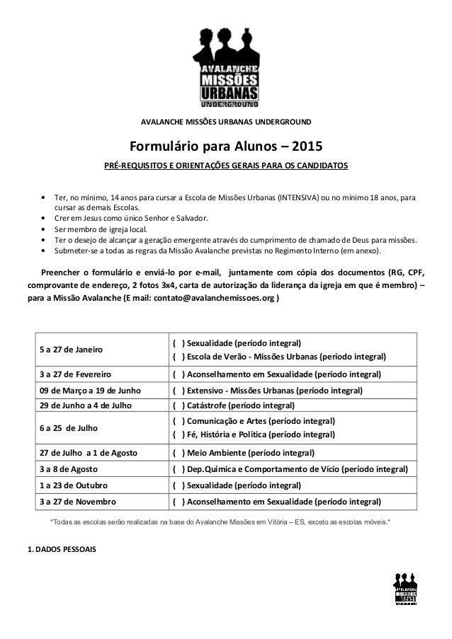 AVALANCHE MISSÕES URBANAS UNDERGROUND Formulário para Alunos – 2015 PRÉ-REQUISITOS E ORIENTAÇÕES GERAIS PARA OS CANDIDATOS...