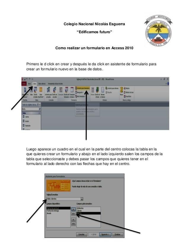 """Colegio Nacional Nicolás Esguerra """"Edificamos futuro"""" Como realizar un formulario en Access 2010 Primero le d click en cre..."""