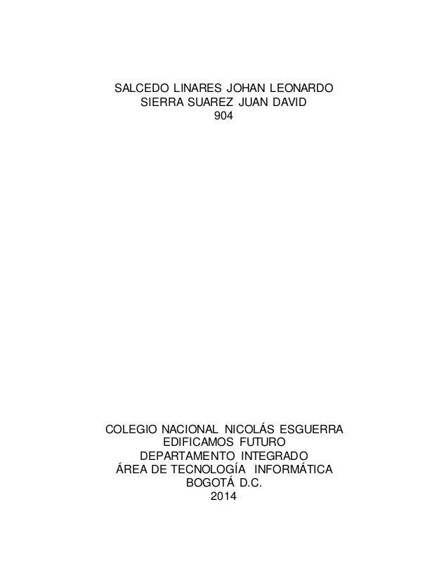 SALCEDO LINARES JOHAN LEONARDO SIERRA SUAREZ JUAN DAVID 904 COLEGIO NACIONAL NICOLÁS ESGUERRA EDIFICAMOS FUTURO DEPARTAMEN...