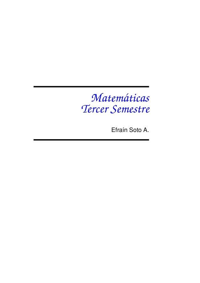 Matem´ ticas         aTercer Semestre      Efra´n Soto A.          ı