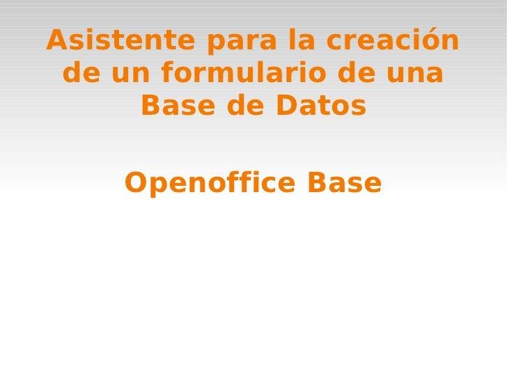 Openoffice Base Asistente para la creación de un formulario de una Base de Datos