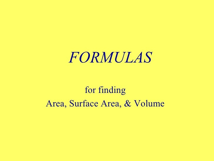 FORMULAS for finding Area, Surface Area, & Volume