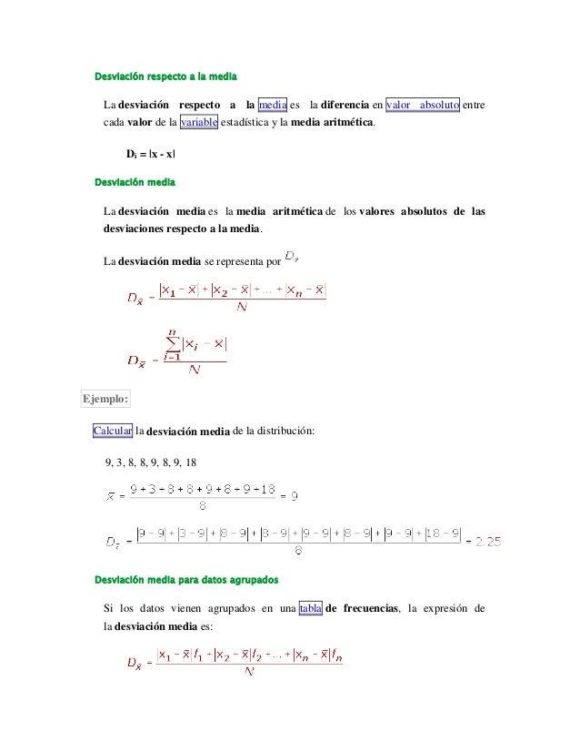 Desviación respecto a la media  La desviación respecto a la media es la diferencia en valor absoluto entre cada valor de l...