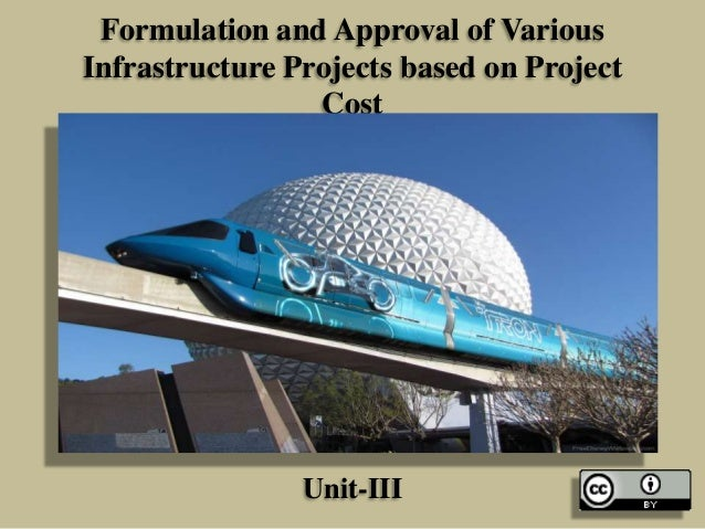 Formulation and Approval of Various Infrastructure Projects based on Project Cost  Unit-III