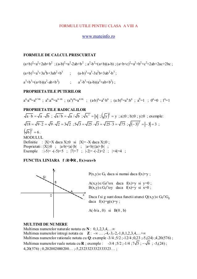 FORMULE UTILE PENTRU CLASA A VIII A  www.mateinfo.ro  FORMULE DE CALCUL PRESCURTAT (a+b)2=a2+2ab+b2 ; (a-b)2=a2-2ab+b2 ; a...