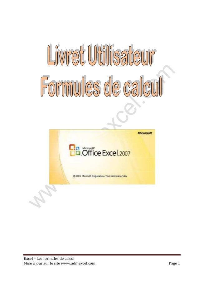 Excel – Les formules de calcul Mise à jour sur le site www.admexcel.com Page 1