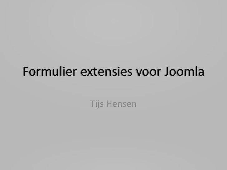 Formulier extensies voor Joomla - Tijs Hensen #jd11nl