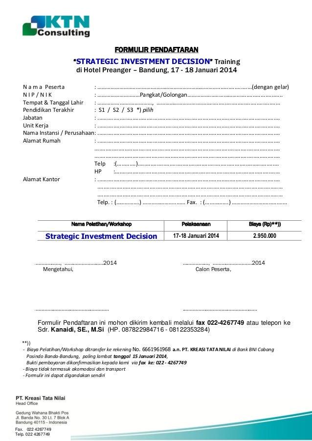 """FORMULIR PENDAFTARAN """"STRATEGIC INVESTMENT DECISION"""" Training di Hotel Preanger – Bandung, 17 - 18 Januari 2014 N a m a Pe..."""