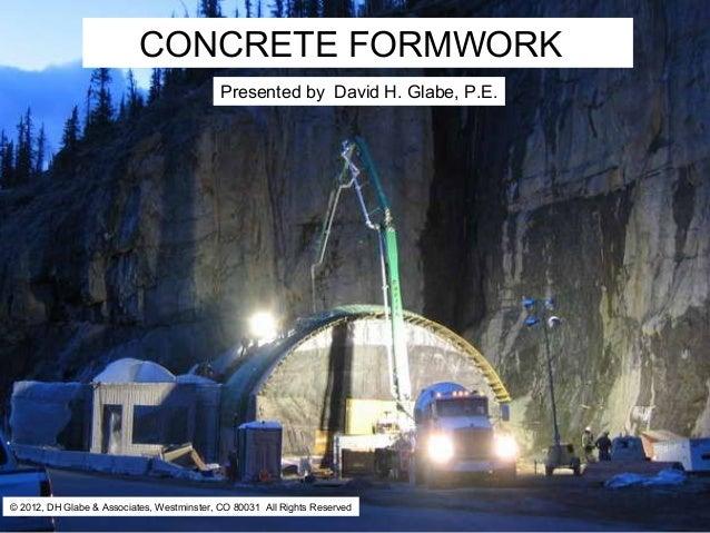 CONCRETE FORMWORK                  CONCRETEDavid H. Glabe, P.E.                      Presented by                         ...