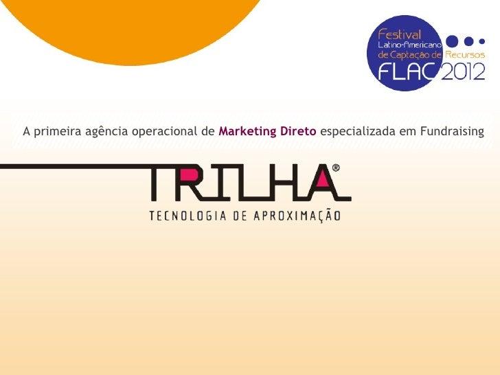 A primeira agência operacional de Marketing Direto especializada em Fundraising