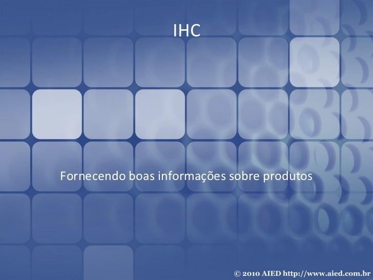 IHC Fornecendo boas informações sobre produtos