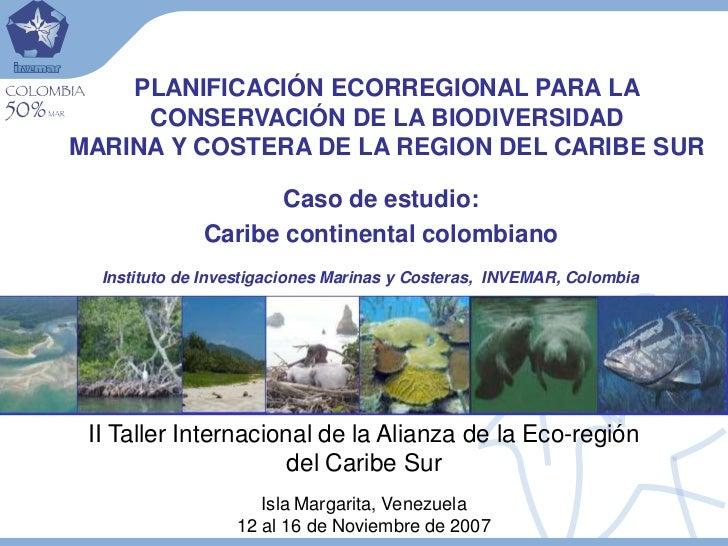 II Taller Alianza Eco-region Caribe Sur / MIZC: Planificacion Ecoregional Colombia INVEMAR