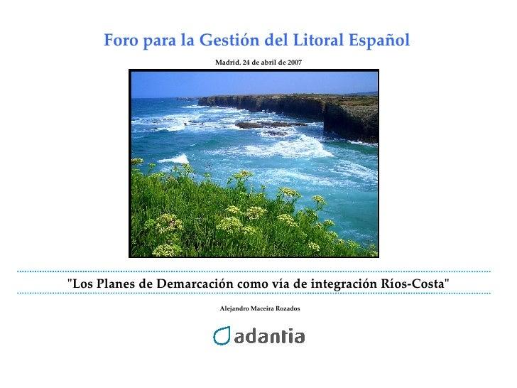 Foro para la Gestión de las Aguas de Transición y Costeras: el reto de las integración ríos-costas en la Política del Agua en España