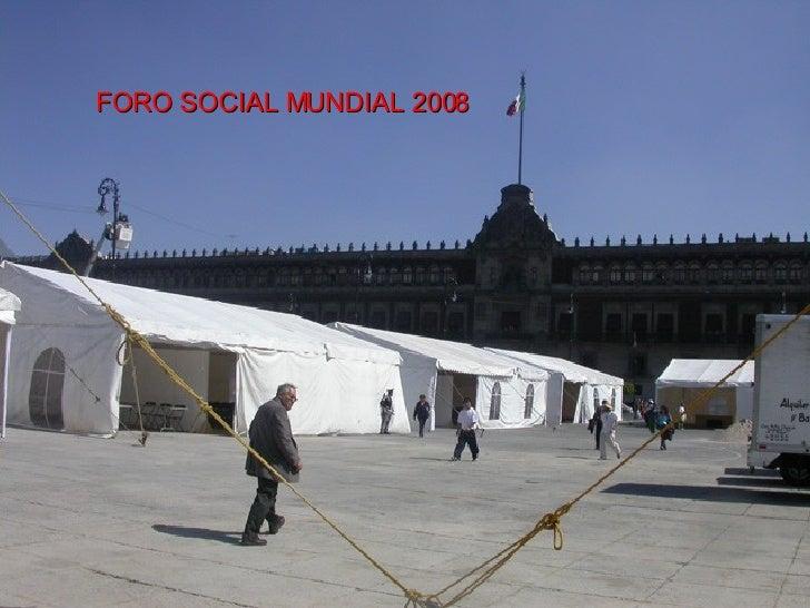 FORO SOCIAL MUNDIAL 2008   FORO SOCIAL MUNDIAL 2008 FORO SOCIAL MUNDIAL 2008