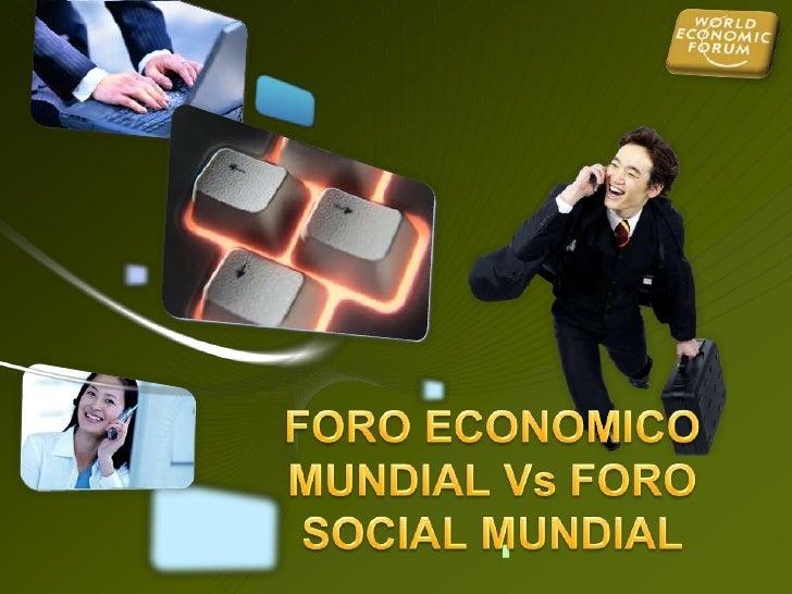 Foro Economico Mundial Vs Foro Social Mundial