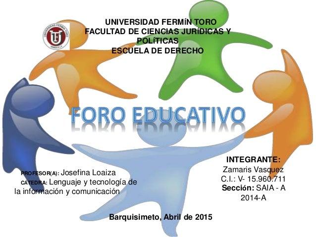 PROFESOR(A): Josefina Loaiza CÁTEDRA: Lenguaje y tecnología de la información y comunicación UNIVERSIDAD FERMÍN TORO FACUL...