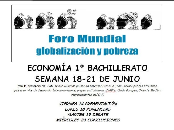 Foro globalización y pobreza presentación y normas (sesión 1)