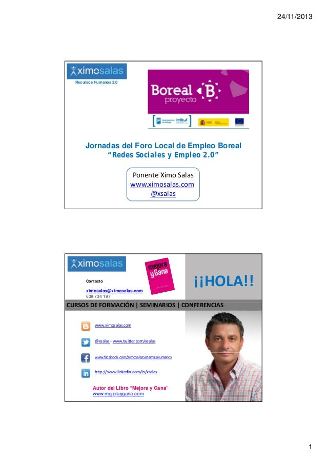 """24/11/2013  Recursos Humanos 2.0  Jornadas del Foro Local de Empleo Boreal """"Redes Sociales y Empleo 2.0"""" PonenteXimoSala..."""