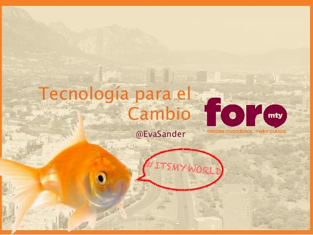 ForoMTY: Tecnología para el Cambio