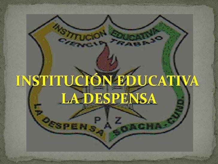 INSTITUCIÓN EDUCATIVA <br />LA DESPENSA<br />