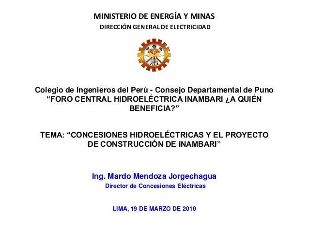MINISTERIO DE ENERGÍA Y MINASDIRECCIÓN GENERAL DE ELECTRICIDADLIMA, 19 DE MARZO DE 2010Ing. Mardo Mendoza JorgechaguaDirec...
