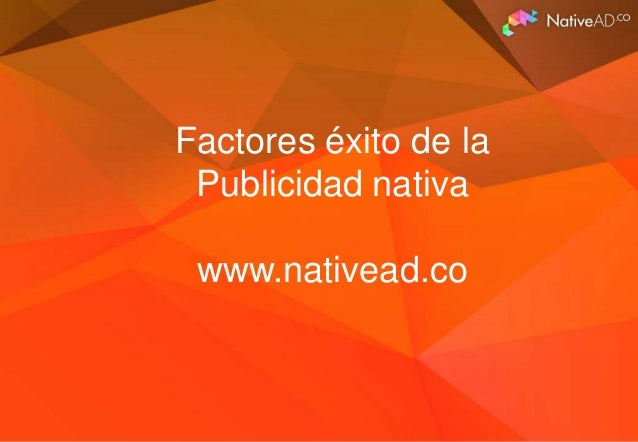 Factores éxito Publicidad Nativa