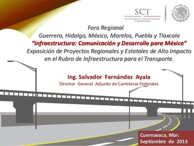 1.- Infraestructura en comunicación y transporte, Cuarta Reunión Regional 2013 Cuernavaca, Morelos