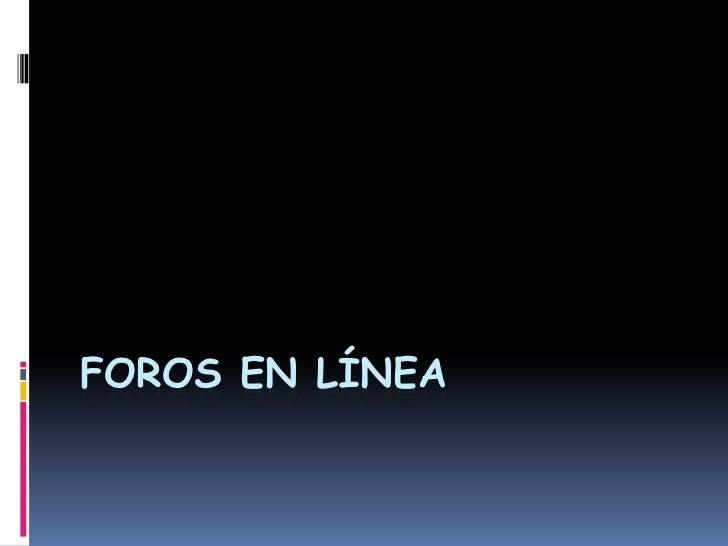 FOROS EN LÍNEA
