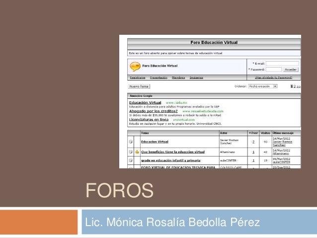 FOROS Lic. Mónica Rosalía Bedolla Pérez