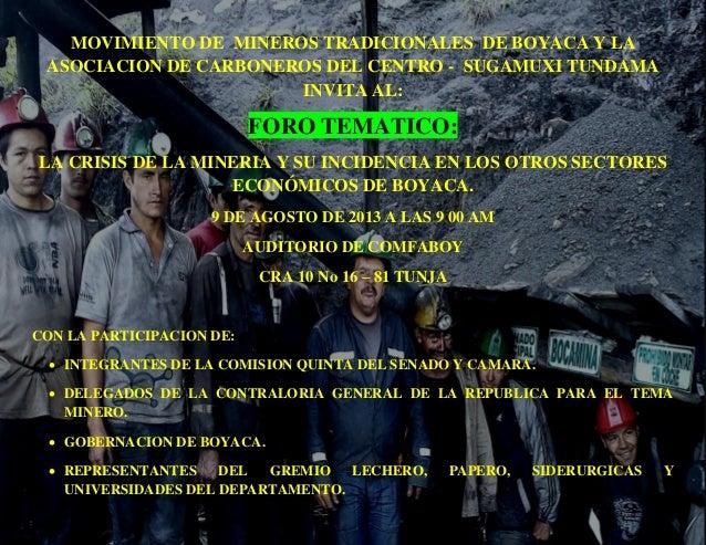 MOVIMIENTO DE MINEROS TRADICIONALES DE BOYACA Y LA ASOCIACION DE CARBONEROS DEL CENTRO - SUGAMUXI TUNDAMA INVITA AL: FORO ...