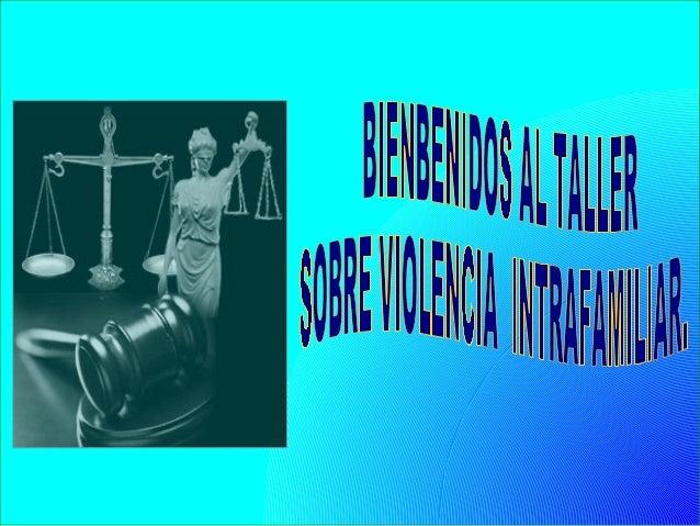 VIOLENCIA INTRAFAMILIAR > INTRODUCCION >DEFINICION > CAUSAS >TIPOS DE VIOLENCIA >MECANISMOS RECEPTORES >CONCLUSION >PREGUN...