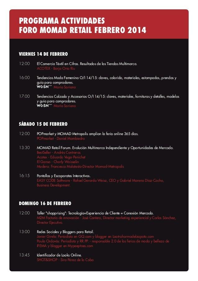 PROGRAMA ACTIVIDADES FORO MOMAD RETAIL FEBRERO 2014 VIERNES 14 DE FEBRERO 12:00 El Comercio Téxtil en Cifras. Resultados d...