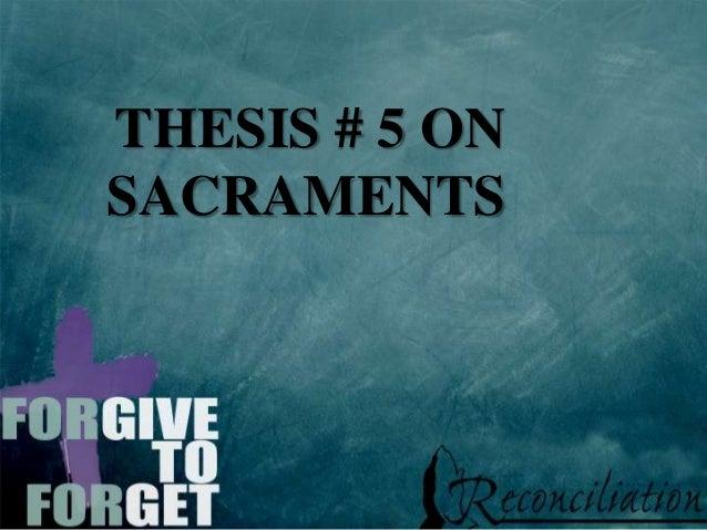 THESIS # 5 ON SACRAMENTS