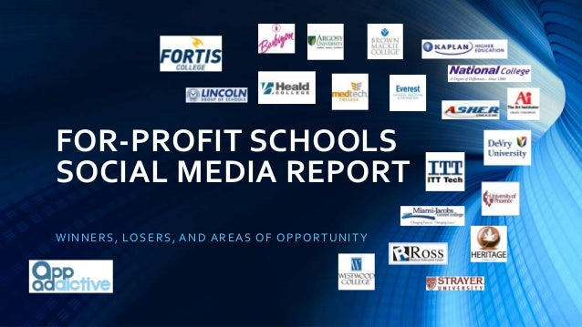 FOR-PROFIT SCHOOLSSOCIAL MEDIA REPORTWINNERS, LOSERS, AND AREAS OF OPPORTUNITY