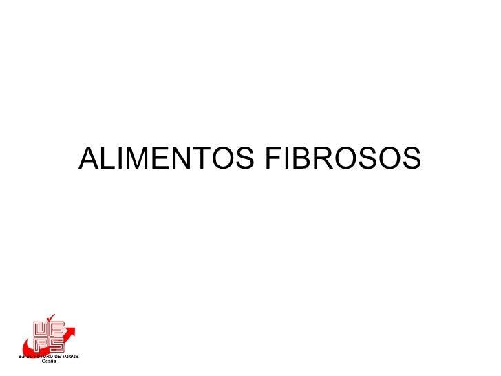 ALIMENTOS FIBROSOS