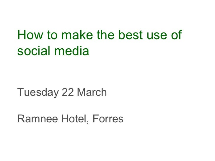 How to make the best use ofsocial mediaTuesday 22 MarchRamnee Hotel, Forres