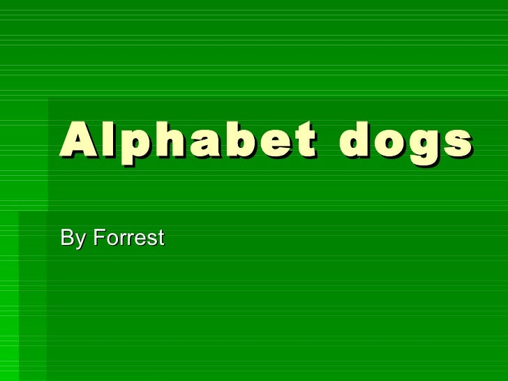 Alphabet dogs By Forrest