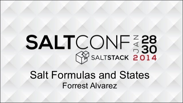 Salt Formulas and States Forrest Alvarez