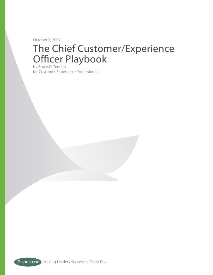October 3, 2007  The Chief Customer/Experience Officer Playbook by Bruce D. Temkin for Customer Experience Professionals    ...
