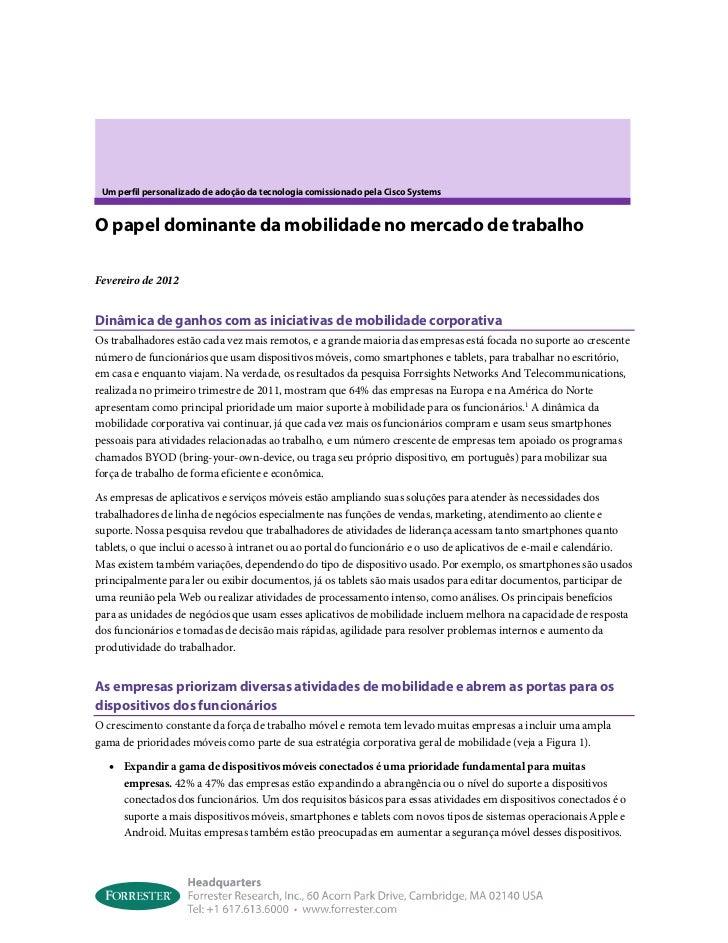 Um perfil personalizado de adoção da tecnologia comissionado pela Cisco SystemsO papel dominante da mobilidade no mercado ...