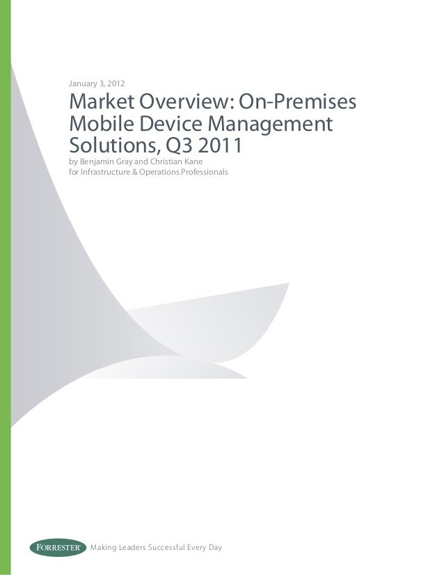 Making Leaders Successful Every Day January 3, 2012 Market Overview: On-Premises Mobile Device Management Solutions, Q3 20...
