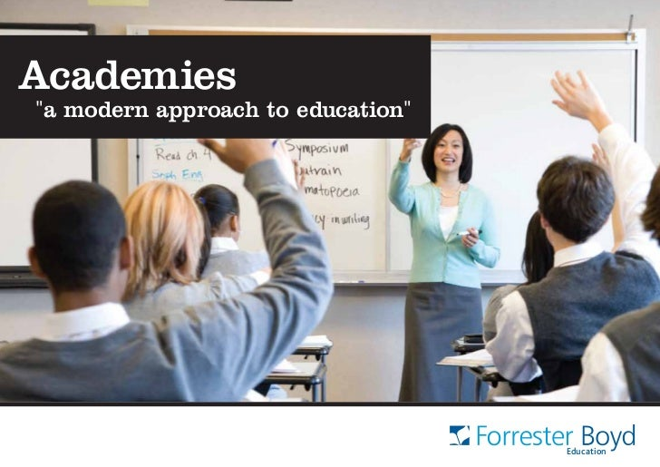 """Academies""""a modern approach to education""""                                   Education"""