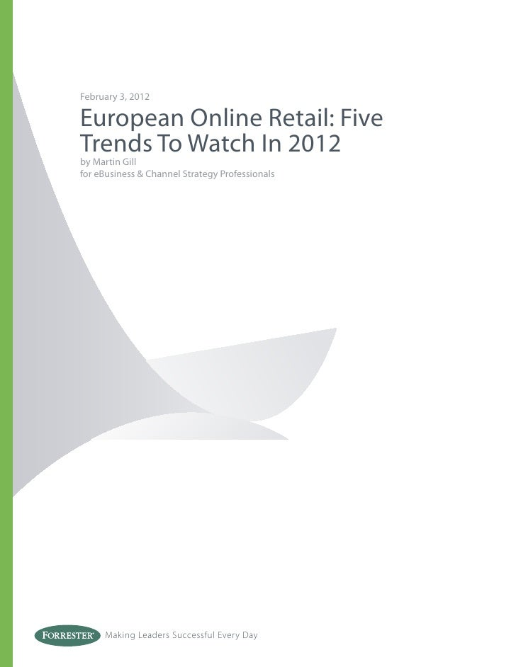 February 3, 2012European Online Retail: FiveTrends To Watch In 2012by Martin Gillfor eBusiness & Channel Strategy Professi...