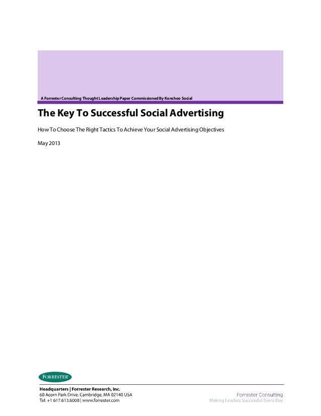A Forrester Consulting Thought Leadership Paper Commissioned By Kenshoo SocialThe Key To Successful Social AdvertisingHow ...