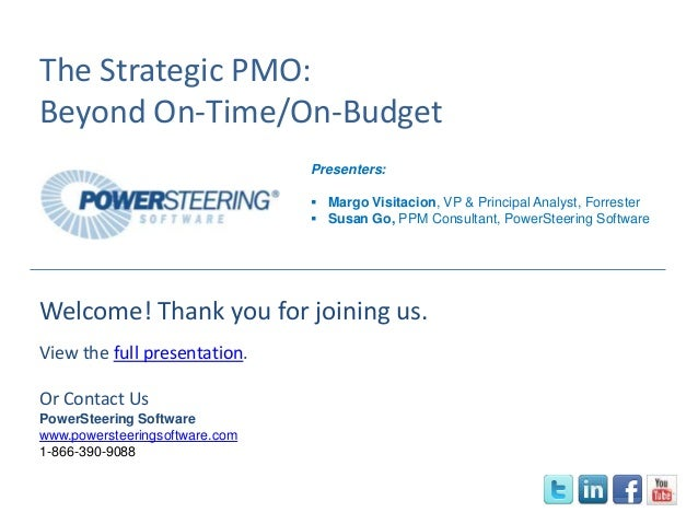 The Strategic PMO: Beyond On-Time/On-Budget Presenters:  Margo Visitacion, VP & Principal Analyst, Forrester  Susan Go, ...