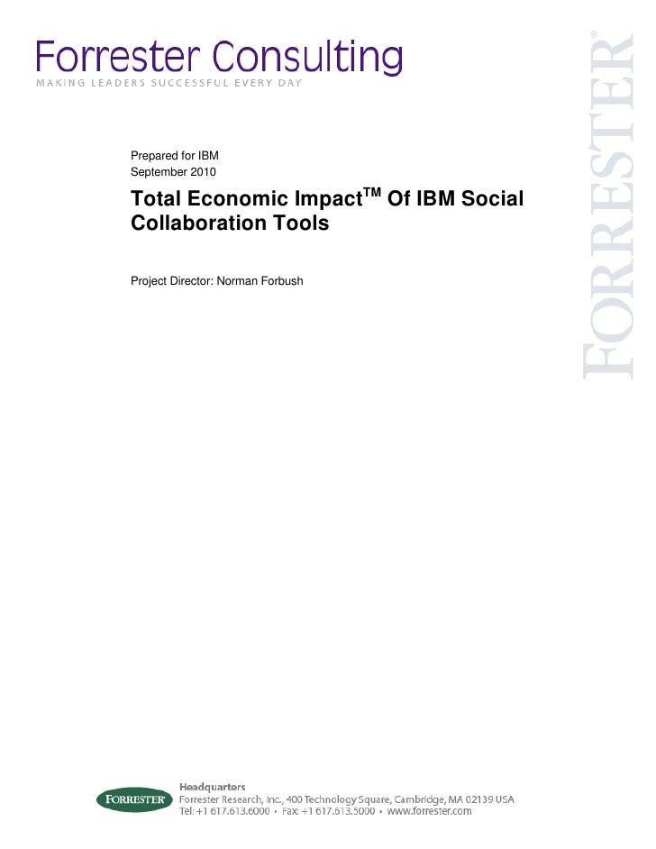 Prepared for IBMSeptember 2010Total Economic ImpactTM Of IBM SocialCollaboration ToolsProject Director: Norman Forbush