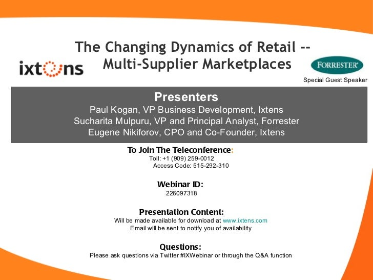 The Changing Dynamics of Retail --  Multi-Supplier Marketplaces <ul><li>To Join The Teleconference :  </li></ul><ul><li>To...