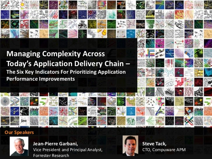 Managing Complexity AcrossToday's Application Delivery Chain –The Six Key Indicators For Prioritizing ApplicationPerforman...