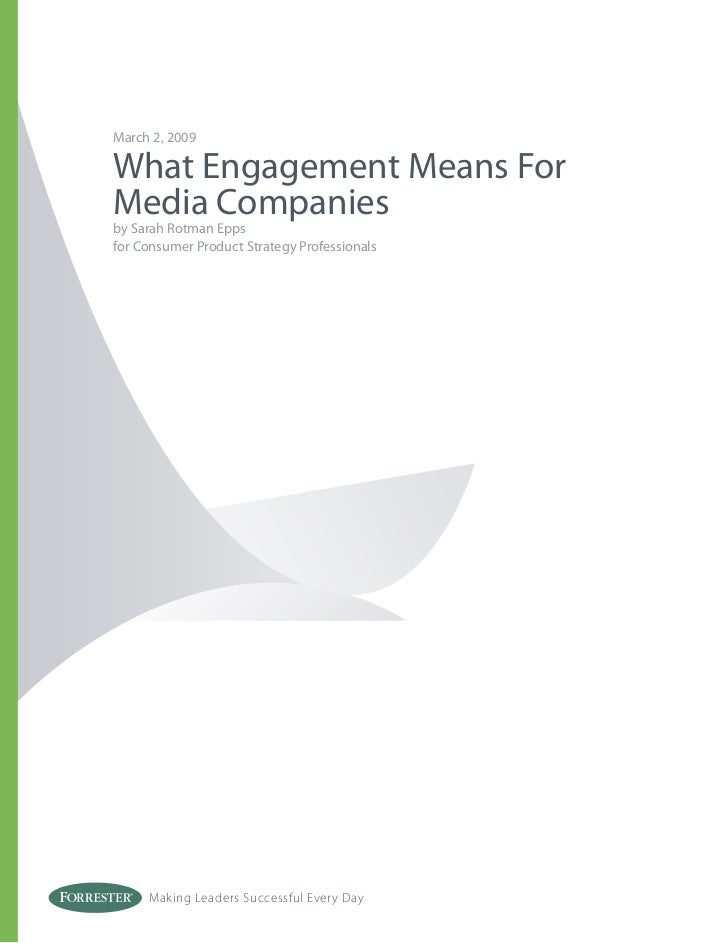 March 2, 2009What Engagement Means ForMedia Companiesby Sarah Rotman Eppsfor Consumer Product Strategy Professionals     M...