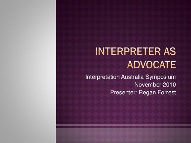 Interpretation Australia Symposium November 2010 Presenter: Regan Forrest
